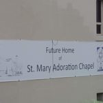 Sign saying Future home of Saint Mary Adoration Chapel